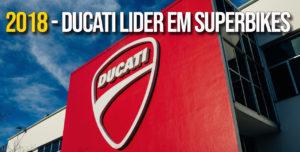 Ducati reforça vendas globais em 2018 e passa a liderar o segmento Superbike thumbnail