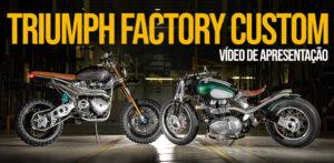 Vídeo da apresentação das novas Triumph Factory Custom thumbnail