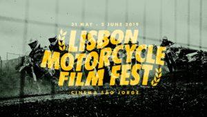 Lisbon Motorcycle Film Fest 2019 – de 31 de Maio a 2 de Junho thumbnail