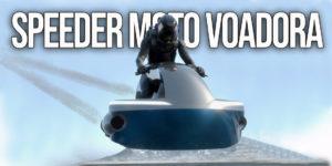 """Speeder da ALI Technologies – Uma HoverMoto """"voadora"""" thumbnail"""